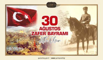 Vali Davut Gül'ün 30 Ağustos Zafer Bayramı Mesajı