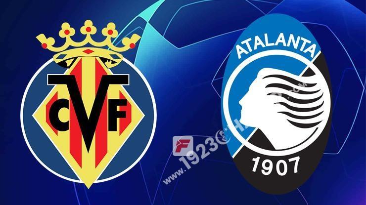 Villarreal-Atalanta Şampiyonlar Ligi maçı (CANLI)
